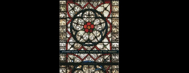 Stained Glass: From its Origins to the Present